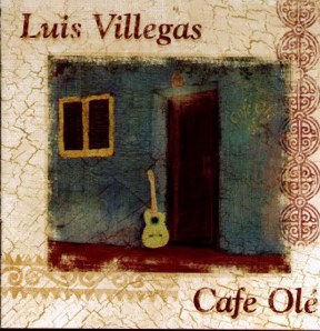 Luis Villegas Cafe Olé New Flamenco CD